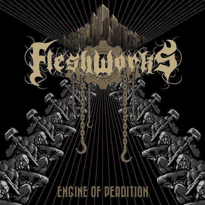 fleshworks – engine of perdition