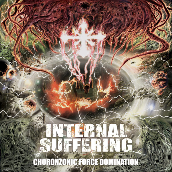internal suffering – choronzonic force domination (re-release)