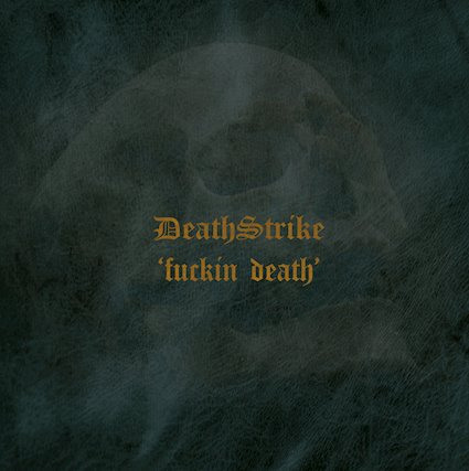 death strike – fuckin' death [re-release]