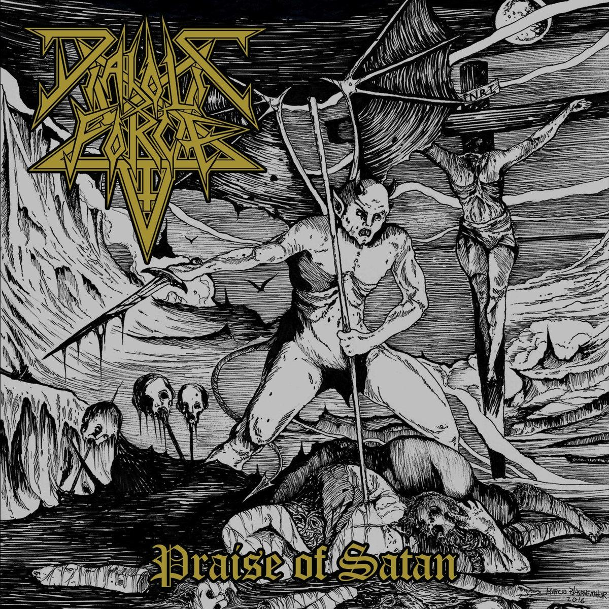 diabolic force – praise of satan