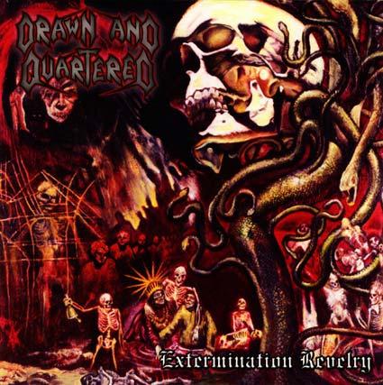 drawn and quartered – extermination revelry