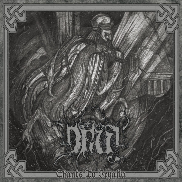druj – chants to irkalla