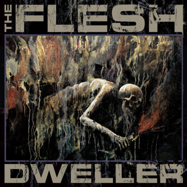 the flesh [hol] – dweller [ep]