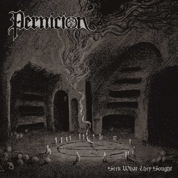 pernicion – seek what they sought [ep]