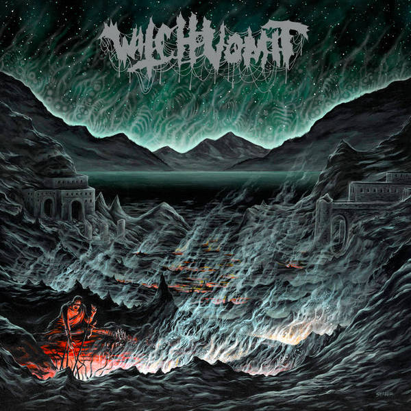 witch vomit – buried deep in a bottomless grave