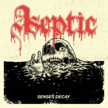 aseptic – senses decay [ep]