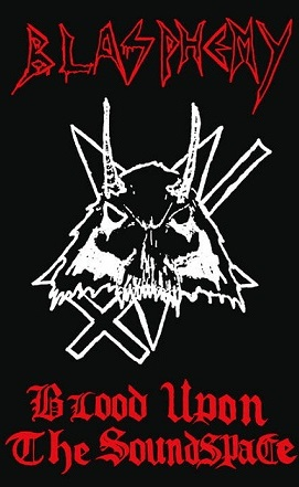 blasphemy – blood upon the soundspace [demo]