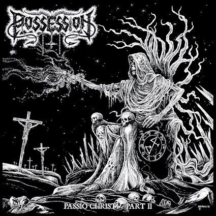 possession / venefixion – passio christi part ii / necrophagous abandon [split]
