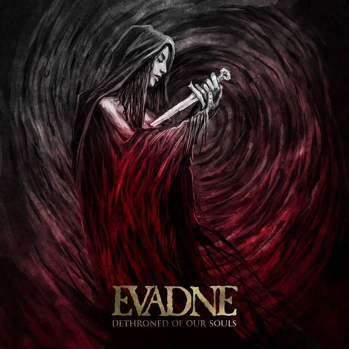 evadne – dethroned of our souls