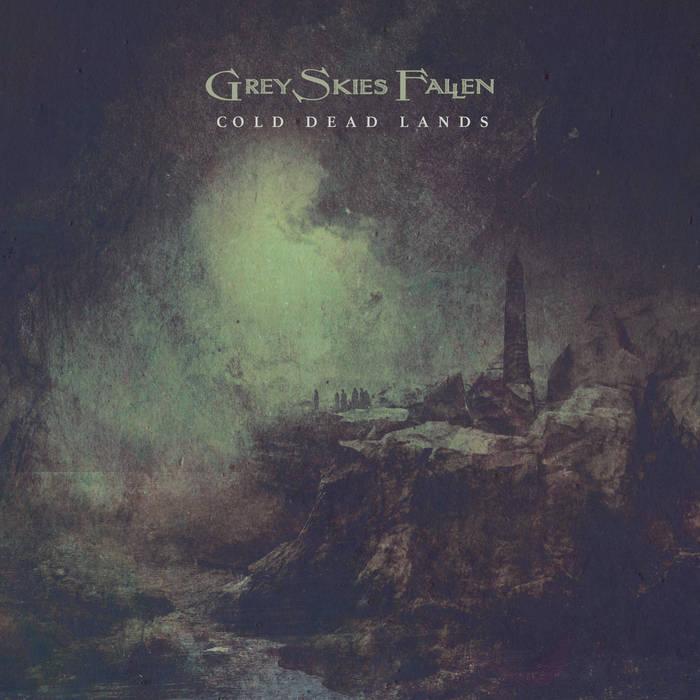 grey skies fallen – cold dead lands