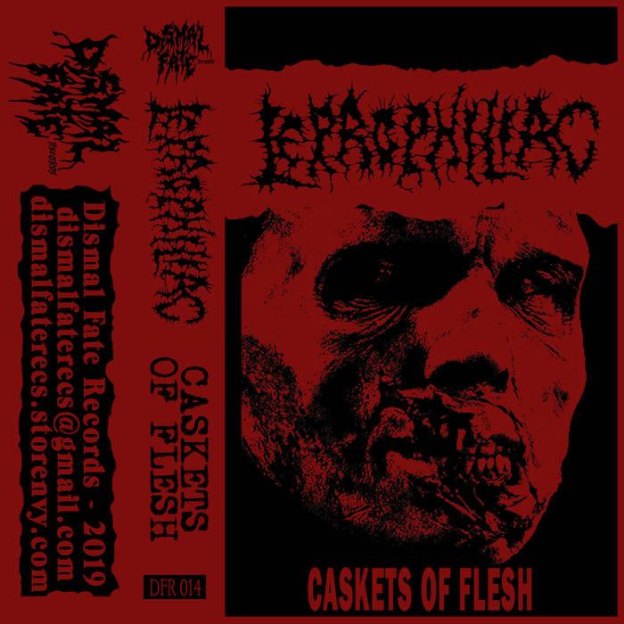 leprophiliac – caskets of flesh [ep]