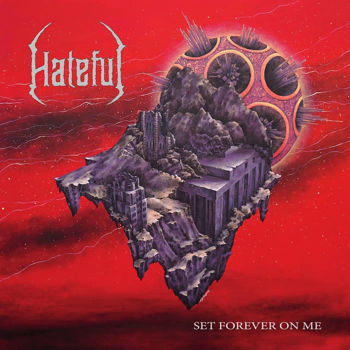 hateful – set forever on me