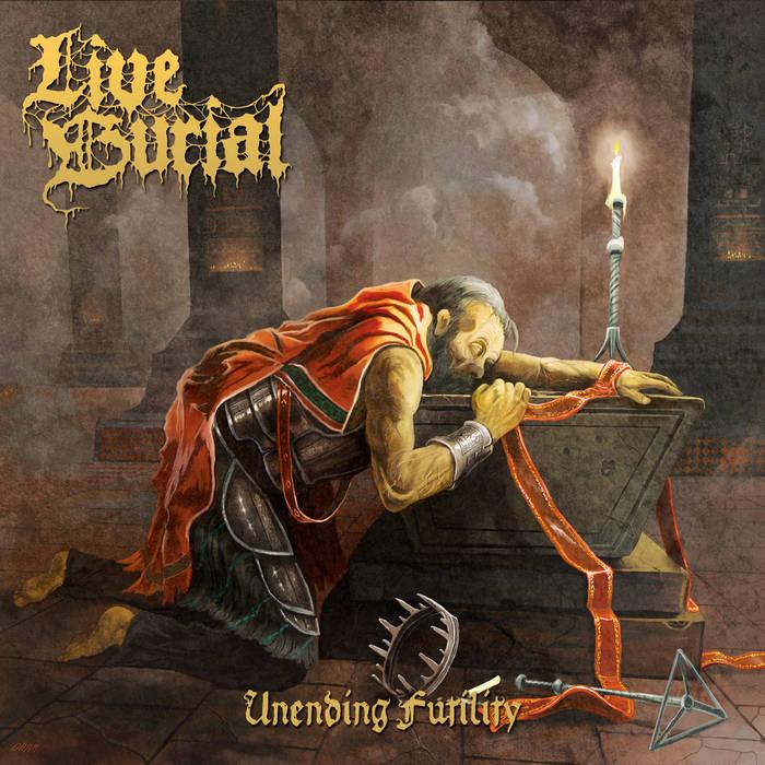 live burial – unending futility