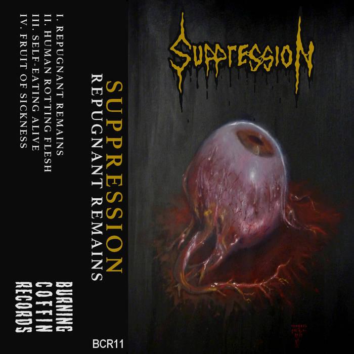 suppression – repugnant remains [ep]