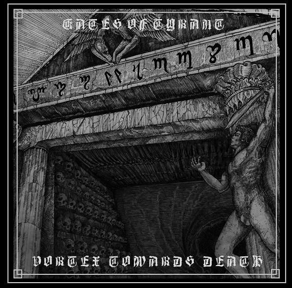 gates of tyrant – vortex towards death