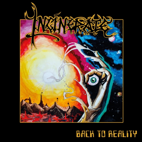 incinerate – back to reality