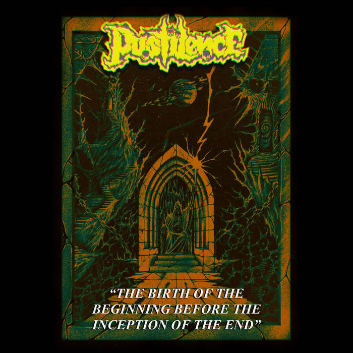 pustilence – the birth of the beginning before the inception of the end [ep]